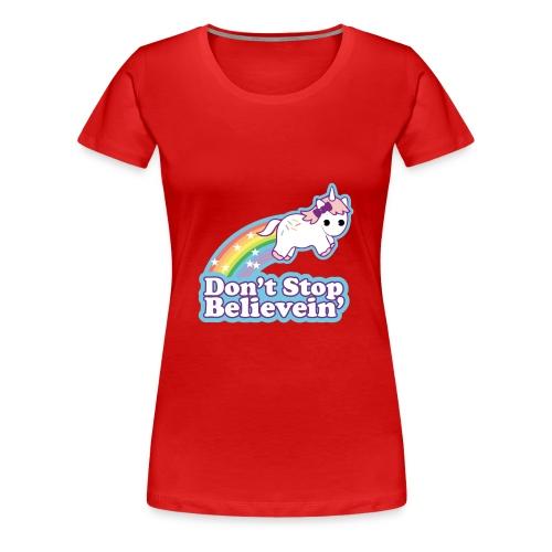 Don't Stop Believe'in - Women's Premium T-Shirt