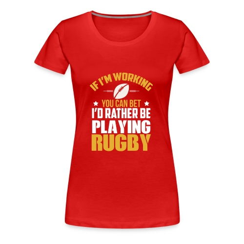 Great Gift Ideas For Rugby Lover. - Women's Premium T-Shirt