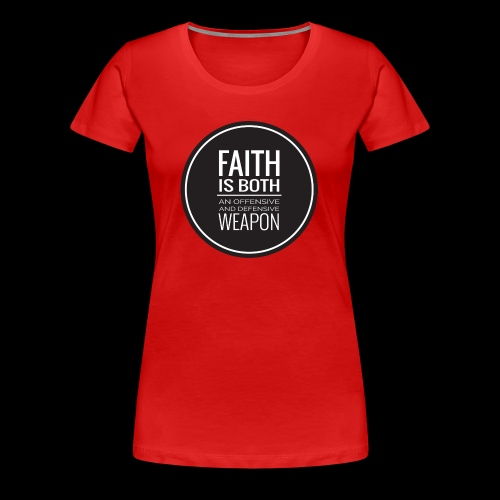 Faith is a Weapon - black - Women's Premium T-Shirt