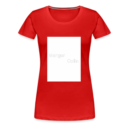 Manger Collin - Women's Premium T-Shirt