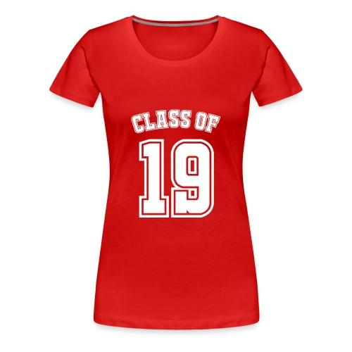 Class of 19 - Women's Premium T-Shirt
