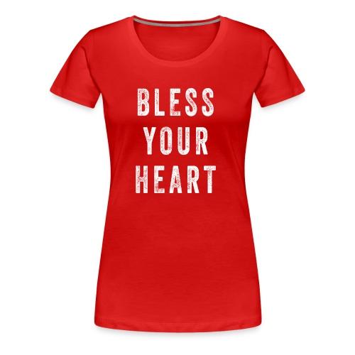 Bless Your Heart - Women's Premium T-Shirt