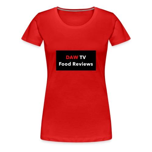 DAW TV Food Reviews - Women's Premium T-Shirt