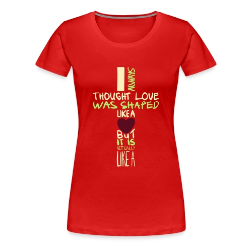love is shaped like this - Women's Premium T-Shirt
