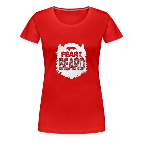Fear The Beard - Women's Premium T-Shirt