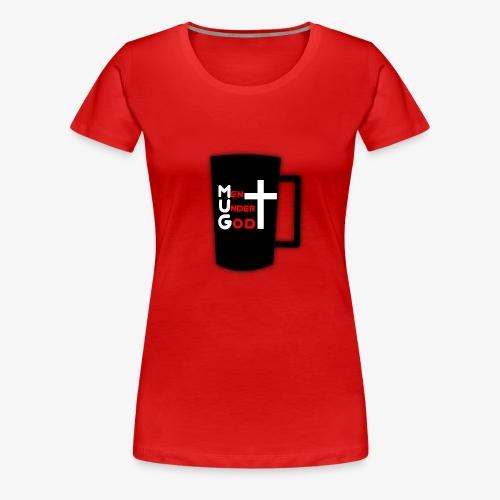 MUG Men Under God - Women's Premium T-Shirt
