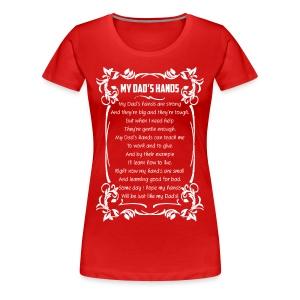 MY DAD HANDS - Women's Premium T-Shirt