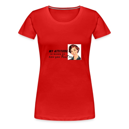 My Attitude - Women's Premium T-Shirt