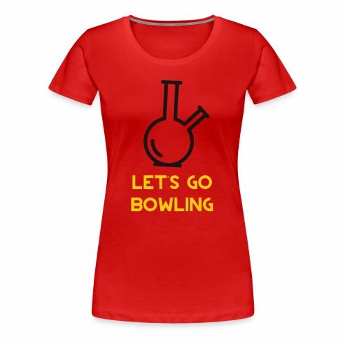 Let's go bowling - Women's Premium T-Shirt