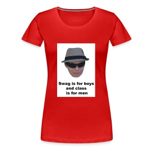 Swag is for boys and Class is for men - Women's Premium T-Shirt
