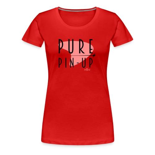 Pure Pin up - Women's Premium T-Shirt