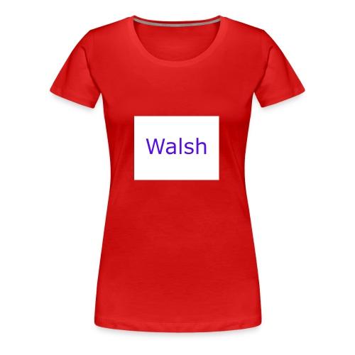 walsh - Women's Premium T-Shirt