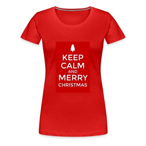 KEEP CALM AND MERRY CHRISTMAS - Women's Premium T-Shirt