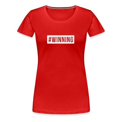#WINNING - Women's Premium T-Shirt