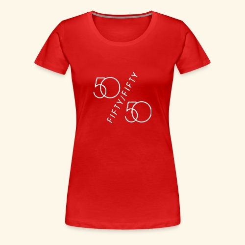 Fifty Fifty - Women's Premium T-Shirt
