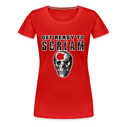 FUNNY HALLOWEEN GET READY TO SCREAM - Women's Premium T-Shirt