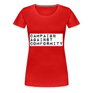 Campaign Against Conformity - Women's Premium T-Shirt