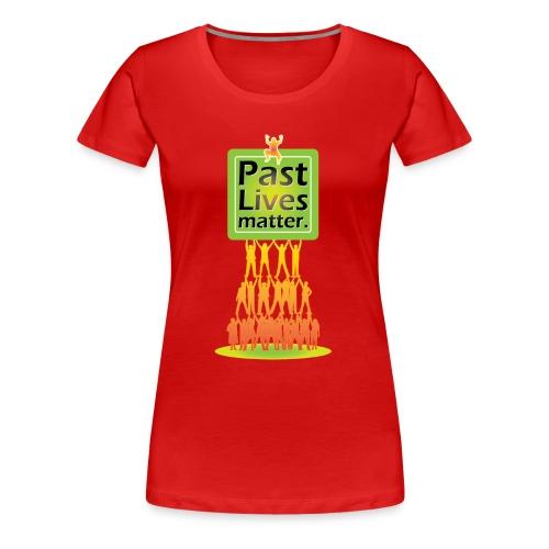 Past Lifes matter - Women's Premium T-Shirt