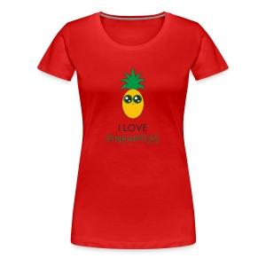 I Love Pineapples - Women's Premium T-Shirt