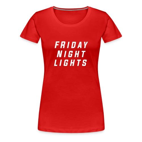 Friday Night T-Shirt - Women's Premium T-Shirt