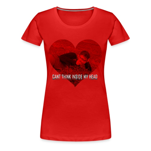 Can't Think Inside My Head - Women's Premium T-Shirt