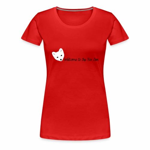 Welcome to the Fox Den! - Women's Premium T-Shirt