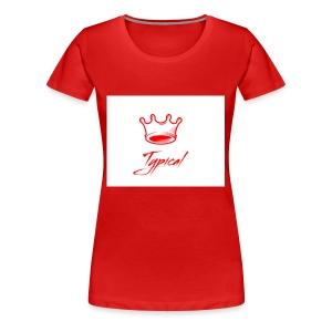 typical royalty - Women's Premium T-Shirt