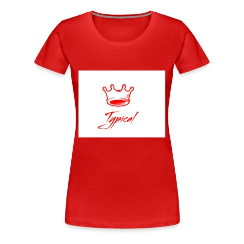 typical royalty - Women's Premium T-Shirt