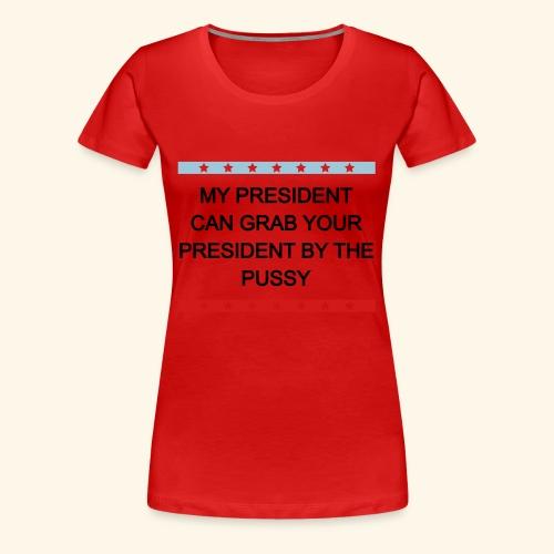 My president - Women's Premium T-Shirt