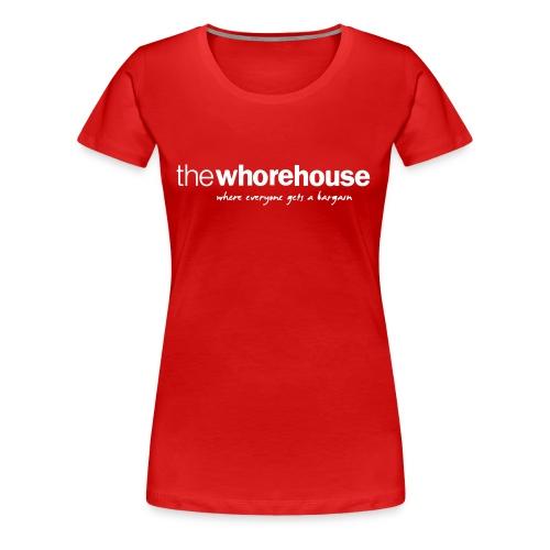 TheWhoreHouse - Women's Premium T-Shirt