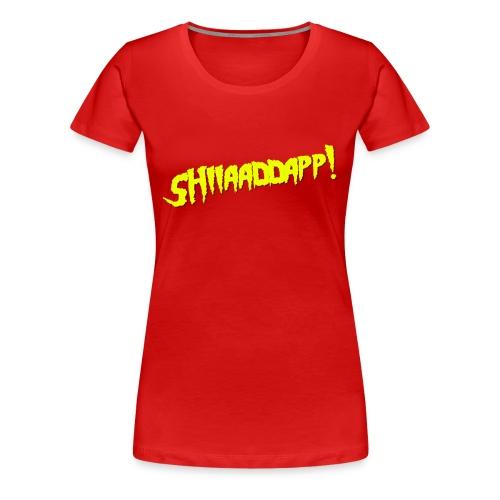SHIIAADDAPP - Women's Premium T-Shirt