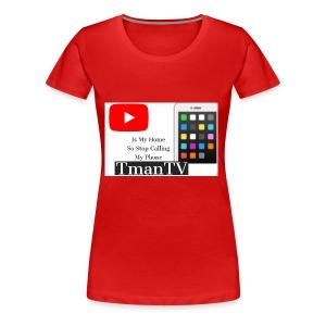 Youtube is my home - Women's Premium T-Shirt