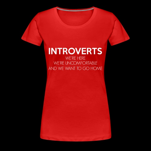 INTROVERTS - Women's Premium T-Shirt
