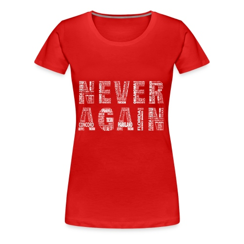 NEVER AGAIN 2 - Women's Premium T-Shirt