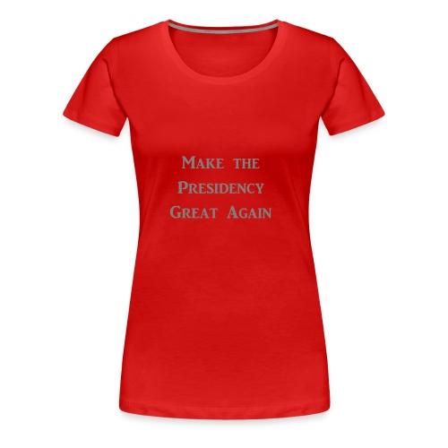 Presidency - Women's Premium T-Shirt