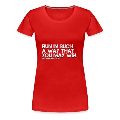 RUN IN SUCH A WAY THAT YOU MAY WIN - Women's Premium T-Shirt