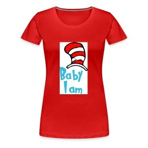 Baby I am - Women's Premium T-Shirt