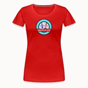 AKA Our Life - Women's Premium T-Shirt