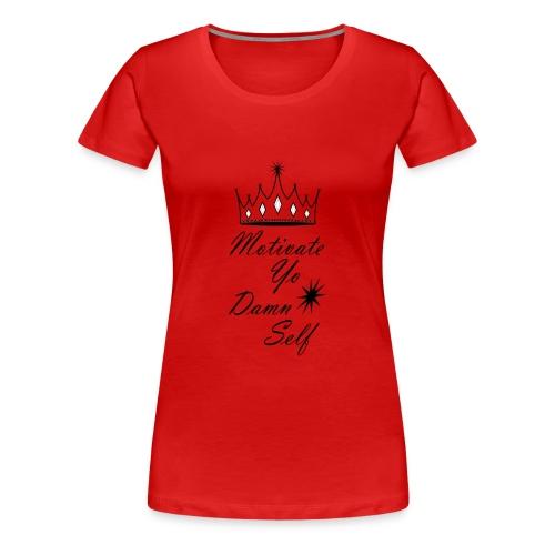 Goddess Crown Motivation - Women's Premium T-Shirt