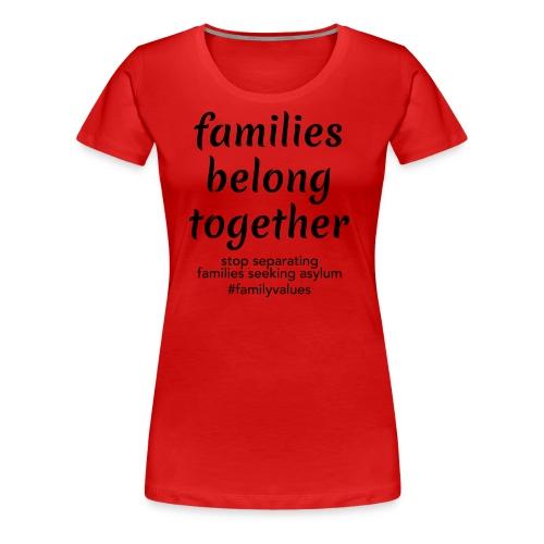 Family Values - Women's Premium T-Shirt