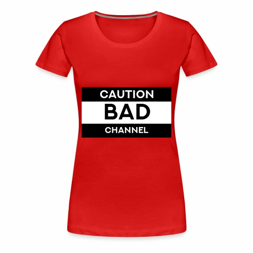 Caution Bad Channel - Women's Premium T-Shirt