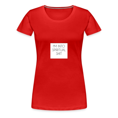 Spiritual shit - Women's Premium T-Shirt