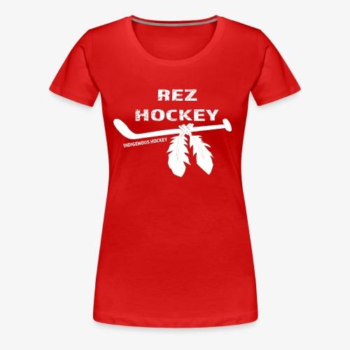 Rez Hockey - Women's Premium T-Shirt