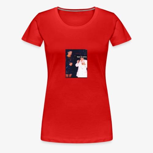 Trust no bitch - Women's Premium T-Shirt