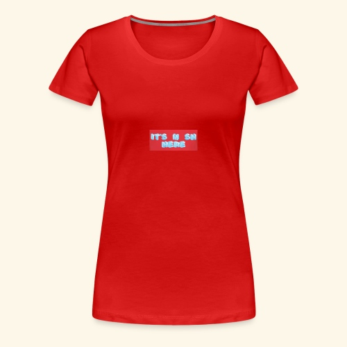It's M SH HERE - Women's Premium T-Shirt