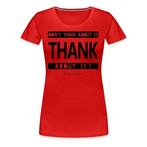 Thank About It - Women's Premium T-Shirt