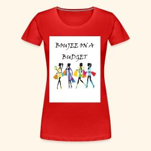 Boujee - Women's Premium T-Shirt