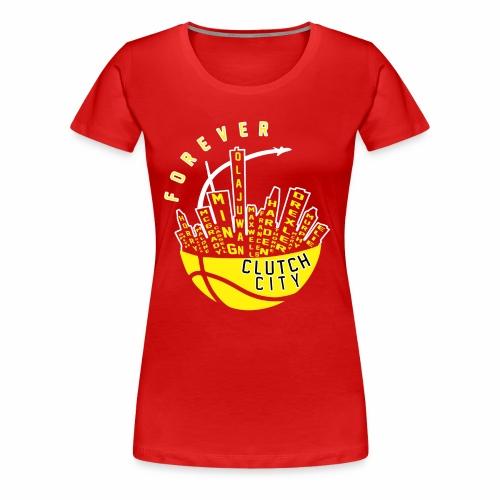 Clutch City Forever - Women's Premium T-Shirt