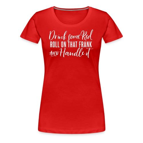 Handle It - Women's Premium T-Shirt
