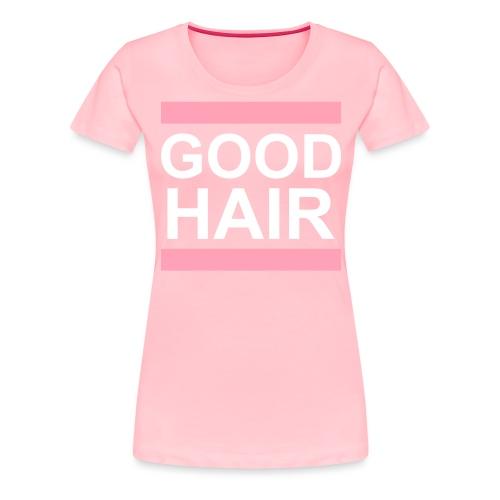 goodhair2 - Women's Premium T-Shirt